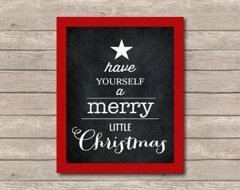 Have Yourself a Merry Little Christmas Printable, Chalkboard Art Print, Christmas Art