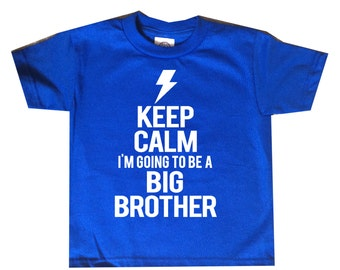 Keep Calm I'm Going to Be a Big Brother! You pick the colors - Birth Annoucement Shirt - Great Gift Idea