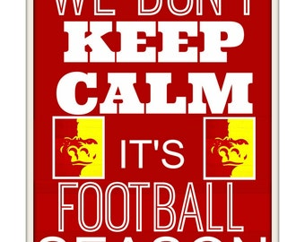 Pittsburg State We don't keep calm it's football season Photo Print