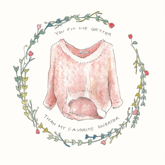 You Fit Me Better- Sweater Watercolor Painting 5x5