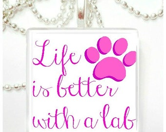 Life is better with a lab Glass Tile Pendant
