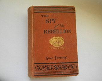 PINKERTON, The Spy of the Rebellion, by Allan Pinkerton, Copyright 1883