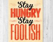 Stay Hungry Stay Foolish Inspirational Print