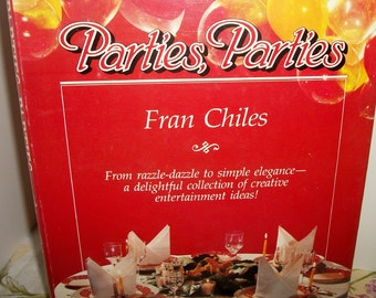 Parties, Parties, Fran Chiles, cooking and entertaining, 1984, signed by the author