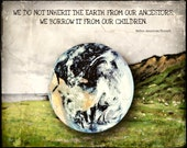 "Earth Day Art Print, Nature Decor, Mixed Media Digital Collage, Mother Earth, Native American Quote, ""Whose Earth Is It Anyway?"""