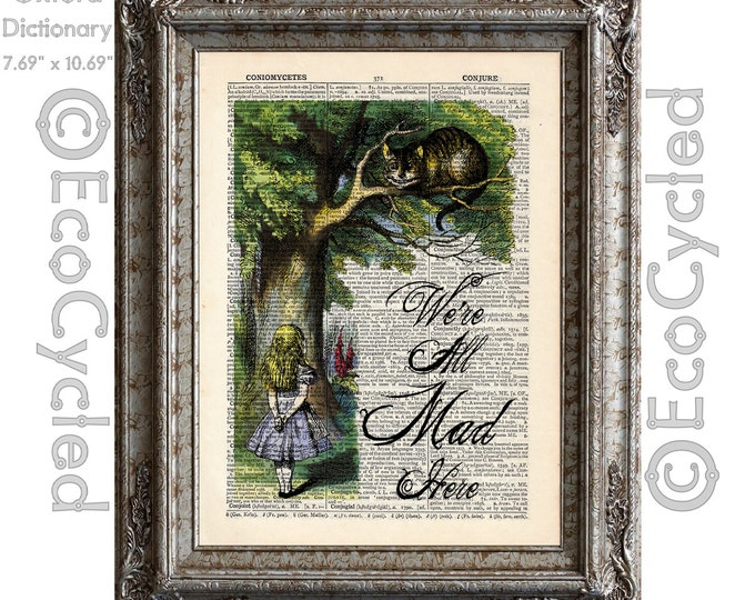 Alice in Wonderland and the Cheshire Cat Hand Colored We're All Mad Here on Vintage Upcycled Dictionary Art Print Book Art Print Recycled