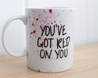 """Shaun of the Dead """"You've Got Red On You"""" Blood-Spattered Mug"""