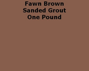 Mosaic Grout Fawn Brown SANDED One Pound