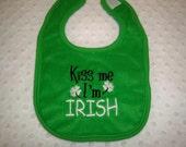 St. Patrick's Day Bib - Kiss Me I'm Irish - Baby Bib Baby Boy or Baby Girl Green St. Patty's Day Bib