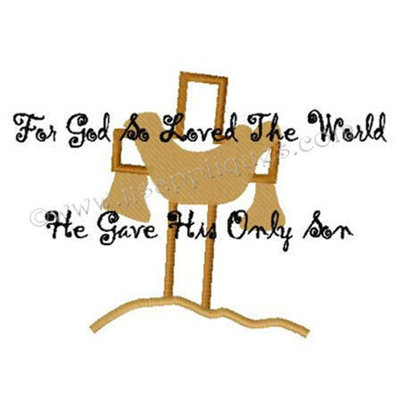 Instant Download - Bible Verse John 3:16 - For God So Loved the World - Embroidery Applique Design 5x7, and 6x10 hoops