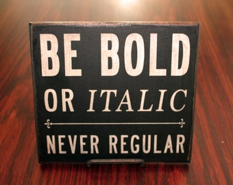 Vintage Wood  'Be Bold' Sign