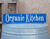 Organic Kitchen Sign - Farm - Country Cottage - Home Decor