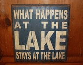 What Happens At The Lake Stays At The Lake Sign
