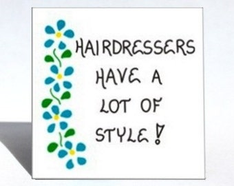 Magnet about Hairstylists, Hairdresser Quote - Humorous saying, blue flowers, green leaves