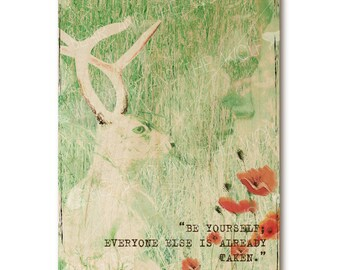 Inspirational art on wood, quote BE YOURSELF, hare with antlers and poppies