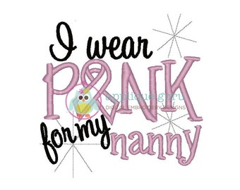 I wear Pink for my Nanny -- Machine Embroidery Design