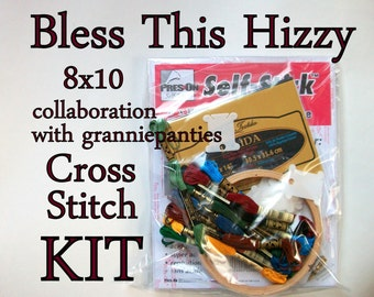 Cross Stitch KIT -- Bless This Hizzy 8x10, original granniepanties' pattern with all necessary materials