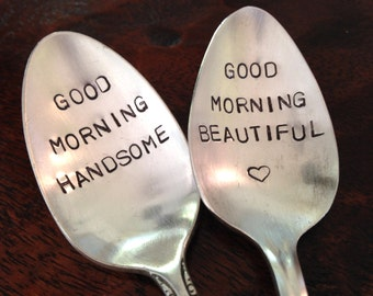Good Morning Beautiful, Good Morning Handsome  Hand Stamped Vintage Silverplate Spoons