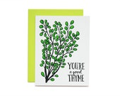 You're A Good Thyme Card