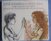 Vintage Childrens Book - First Edition - Jane, Wishing by Tobi Tobias - Pictures by Trina Schart Hyman - Viking Press, NY 1977