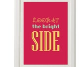 look at the bright side print, magenta  8''x10'', free shipping, home decor, typography, motivation
