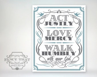 8x10 art print - Act, Love, Walk - Blue & Grey Typography Poster Print - Micah Scripture Bible Verse