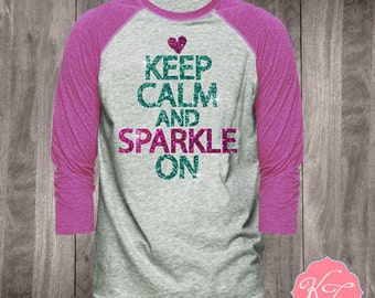 Keep Calm and Sparkle On Raglan in Glitter