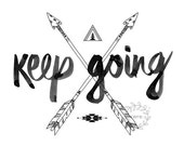 Inspirational art print tribal native arrows keep going ink illustration