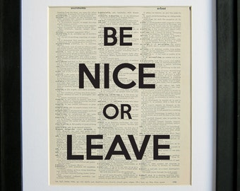 Be Nice or Leave printed on a page from an antique dictionary
