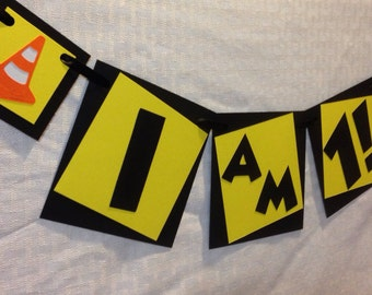 READY TO SHIP! Tonka inspired construction High Chair Banner- I am one