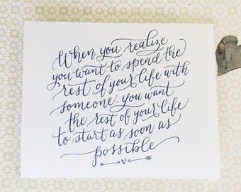 When You Realize You Want to Spend the Rest of Your Life with Someone | When Harry Met Sally Quote | Calligraphy Print