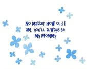 Sweet Mother's Day Card, No matter how old I am, you'll always be my mommy, Happy Mother's Day,  Free US Shipping, Blue, Pastel