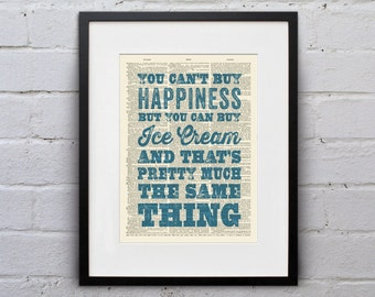 You Can't Buy Happiness But You Can Buy Ice Cream - Inspirational Quote Dictionary Page Book Art Print - DPQU005