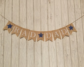 RAD DAD Father's Day Banner,  Father's Day Burlap Banner, Bunting, Burlap Banner, Bunting Garland