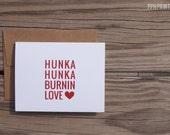 Hunka Hunka Card - 4.25 x 5.5