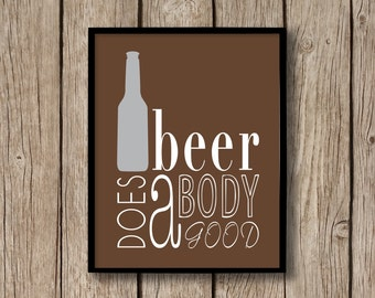 Beer Wall Art - Beer Poster - Beer Bottle Decor - Beer Sign - Beer Prints Beer Does a Body Good - Dining Room Wall Art - Brown / Gray Shown