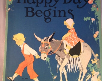 The Happy Day Begins by Janet Laura Scott 1931 (MCMXXXI) folio book, each is artist Illustrated and signed, book no 863 by the Saalfield pub