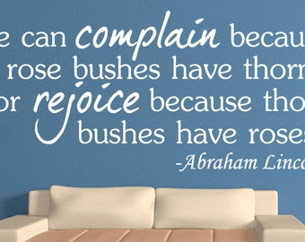 We can complain.. Abraham Lincoln Inspirational Motivational Vinyl Wall Decal Quotes -Inspirational Wall Decal - Vinyl Wall Decal