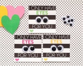 Valentines Printable Tags-- I Only Have Eyes For You-- Digital File