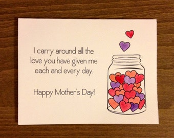 I carry around all the love you have given me each and every day. Happy Mothers Day!