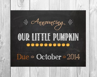 Halloween/October pregnancy announcement - Announcing Our Little Pumpkin holiday chalkboard printable 8x10 file