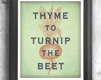 Typographic print, art for kitchen, wall decor, kitchen art, digital print, quote art, wall hanging, Thyme To Turnip The Beet ™