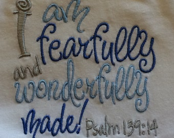 """Custom Embroidered """"I am Fearfully and Wonderfully Made"""" Shirt - Babies to Children - Clothing - Birthday - Party - Gift"""
