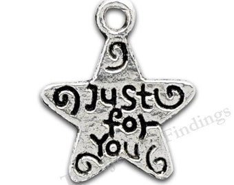 BULK - 50 Just for you Charms - Silver Message Star Charms - Inspirational Charms -MC185