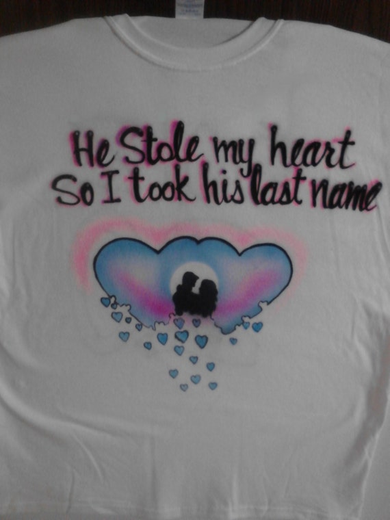 Custom airbrushed his and hers t shirts he stole my heart she for Custom made airbrushed shirts