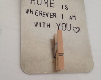 Home is wherever I am with You family magnet, picture holder magnet