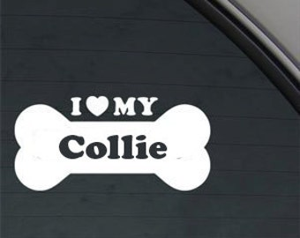 "I Love My Collie Dog Bone 6"" Vinyl Decal Window Sticker for Car, Truck, Motorcycle, Laptop, Ipad, Window, Wall, ETC"