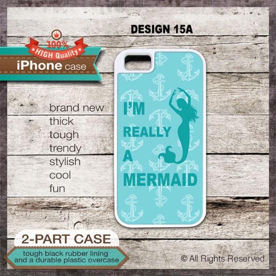 I'm really a mermaid design 15  iPhone 4/4S, 5/5S, 5C, samsung galaxy s3, s4