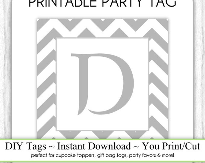 Instant Download - LETTER D, Chevron Party Tag, Monogram Party Tag, Gray Chevron Monogram, DIY Cupcake Topper, You Print, You Cut