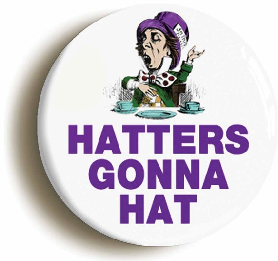 Mad Hatter Hat Hatters Gonna Hat Funny Mad